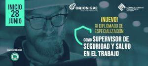 XI DIPLOMADO DE ESPECIALIZACIÓN COMO SUPERVISOR DE SEGURIDAD Y SALUD EN EL TRABAJO