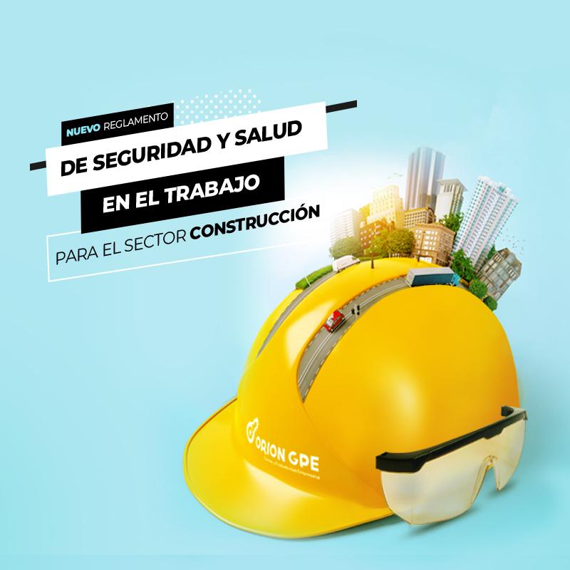 Nuevo Reglamento de Seguridad y Salud en el Trabajo en el Sector Construcción